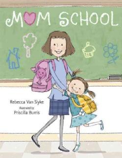 Mom School (Hardcover)