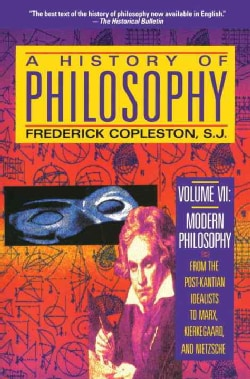 A History of Philosophy: Modern Philosophy : From the Post-Kantian Idealists to Marx, Kierkegaard, and Nietzsche (Paperback)