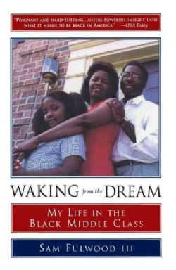 Waking from the Dream: My Life in the Black Middle Class (Paperback)