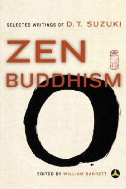 Zen Buddhism: Selected Writings of D. T. Suzuki (Paperback)