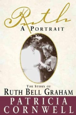 Ruth, a Portrait: The Story of Ruth Bell Graham (Paperback)