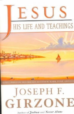 Jesus, His Life and Teachings: As Told to Matthew, Mark, Luke, and John (Paperback)