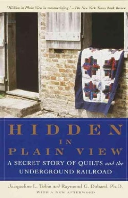 Hidden in Plain View: A Secret Story of Quilts and the Underground Railroad (Paperback)