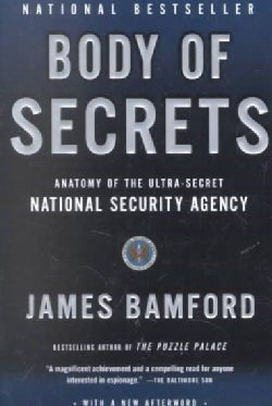 Body of Secrets: Anatomy of the Ultra-Secret National Security Agency (Paperback)