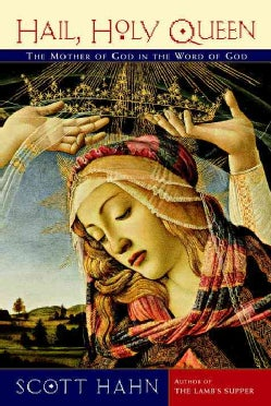 Hail, Holy Queen: The Mother of God in the Word of God (Paperback)