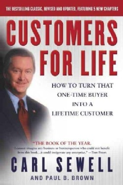 Customers for Life: How to Turn That One-Time Buyer into a Lifetime Customer (Paperback)