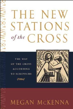 The New Stations of the Cross: The Way of the Cross According to Scripture (Paperback)
