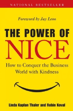 The Power of Nice: How to Conquer the Business World With Kindness (Hardcover)