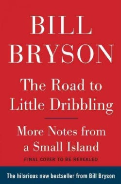 The Road to Little Dribbling: Adventures of an American in Britain (Hardcover)