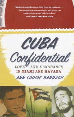 Cuba Confidential: Love and Vengeance in Miami and Havana (Paperback)