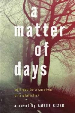A Matter of Days (Paperback)