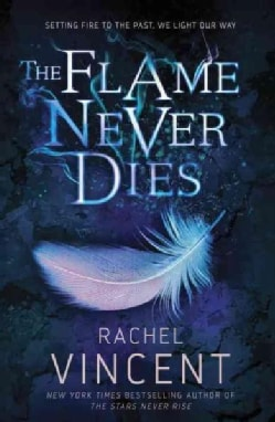 The Flame Never Dies (Hardcover)