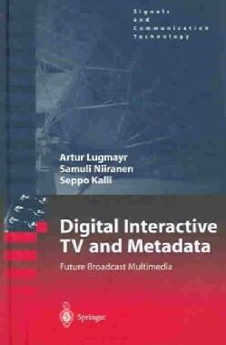 Digital Interactive TV and Metadata: New Paradigms in Interactive Broadcast Media (Hardcover)