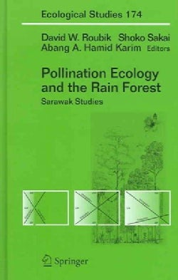 Pollination Ecology And The Rain Forest: Sarawak Studies (Hardcover)