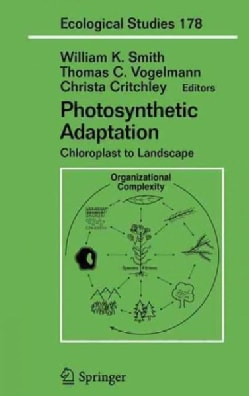 Photosynthetic Adaptation: Chloroplast To Landscape : With 94 Illustrations (Hardcover)