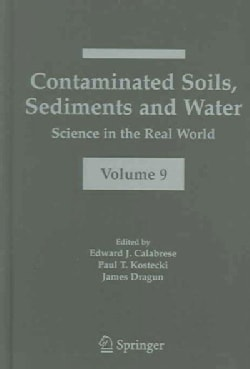 Contaminated Soils, Sediments And Water: Science In The Real World (Hardcover)