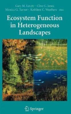 Ecosystem Function in Heterogeneous Landscapes (Hardcover)