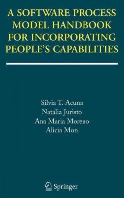 A Software Process Model Handbook for Incorporating People's Capabilities (Hardcover)