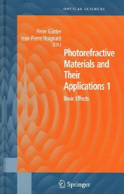 Photorefractive Materials And Their Applications 1: Basic Effects (Hardcover)