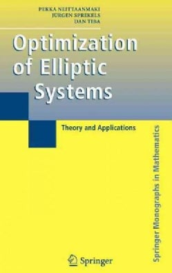 Optimization of Elliptic Systems: Theory And Applications (Hardcover)