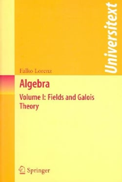 Algebra: Fields And Galois Theory (Paperback)