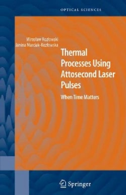 Thermal Processes Using Attosecond Laser Pulses: When Time Matters (Hardcover)