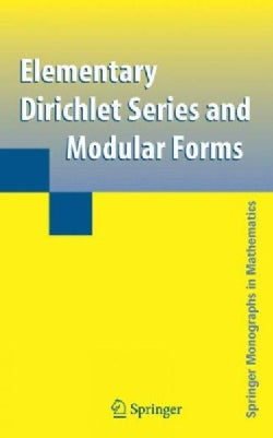 Elementary Dirichlet Series and Modular Forms (Hardcover)
