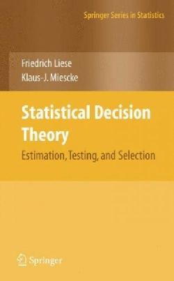 Statsitical Decision Theory: Estimation, Testing, Selection (Hardcover)