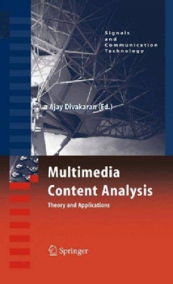 Multimedia Content Analysis: Theory and Applications (Hardcover)