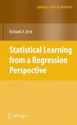 Statistical Learning from a Regression Perspective (Paperback)