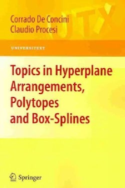 Topics in Hyperplane Arrangements, Polytopes and Box-Splines (Paperback)