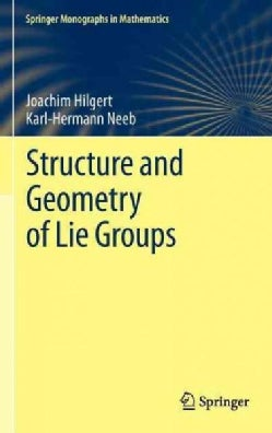Structure and Geometry of Lie Groups (Hardcover)