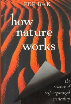How Nature Works: The Science of Self-Organized Criticality (Hardcover)
