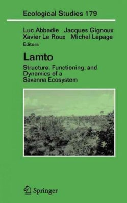 Lamto: Structure, Functioning And Dynamics Of A Savanna Ecosystem (Hardcover)