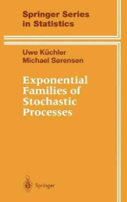 Exponential Families of Stochastic Processes (Hardcover)