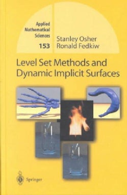Level Set Methods and Dynamic Implicit Surfaces (Hardcover)