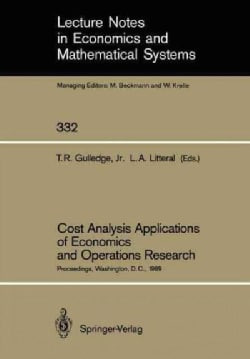 Cost Analysis Applications of Economics and Operations Research: Proceedings of the Institute of Cost Analysis Na... (Paperback)