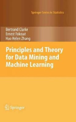 Principles and Theory for Data Mining and Machine Learning (Hardcover)