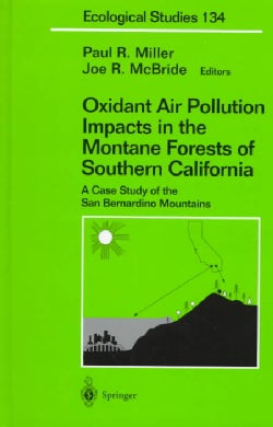 Oxidant Air Pollution Impacts in the Montane Forests of Southern California: A Case Study of the San Bernandino M... (Hardcover)