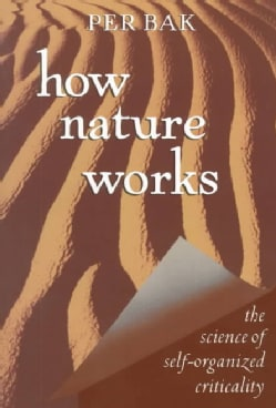 How Nature Works: The Science of Self-Organized Criticality (Paperback)