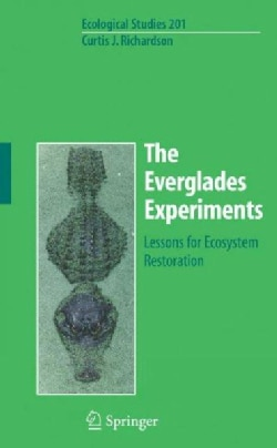 The Everglades Experiments: Lessons for Ecosystem Restoration (Hardcover)