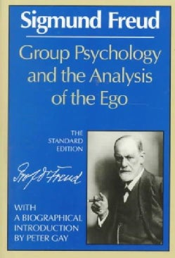 Group Psychology and the Analysis of the Ego (Paperback)