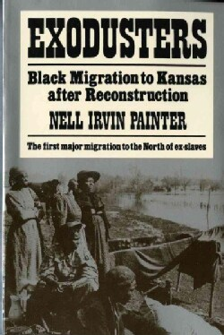 Exodusters: Black Migration to Kansas After Reconstruction (Paperback)