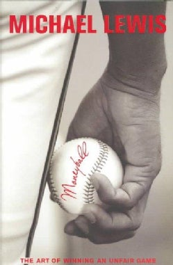 Moneyball: The Art of Winning an Unfair Game (Hardcover)