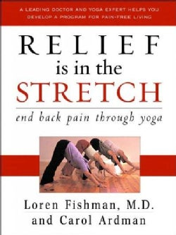 Relief Is In The Stretch: End Back Pain Through Yoga (Hardcover)