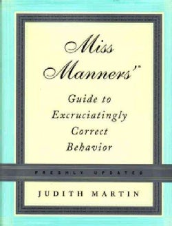 Miss Manners' Guide To Excruciatingly Correct Behavior (Hardcover)