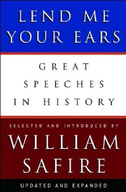 Lend Me Your Ears: Great Speeches In History (Hardcover)