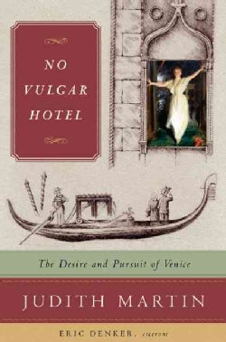 No Vulgar Hotel: The Desire And Pursuit of Venice (Hardcover)
