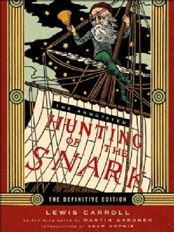 The Annotated Hunting of the Snark: The Full Text of Lewis Carroll's Great Nonsense Epic the Hunting of the Snark (Hardcover)