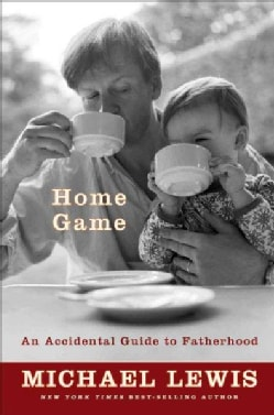 Home Game: An Accidental Guide to Fatherhood (Hardcover)